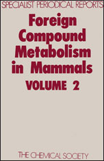 Foreign Compound Metabolism in Mammals: Volume 2