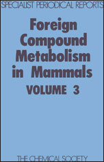 Foreign Compound Metabolism in Mammals: Volume 3