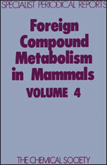 Foreign Compound Metabolism in Mammals: Volume 4