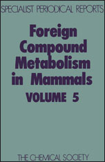 Foreign Compound Metabolism in Mammals: Volume 5