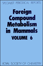 Foreign Compound Metabolism in Mammals: Volume 6