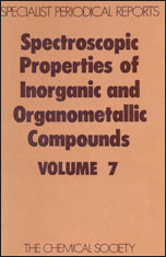 Spectroscopic Properties of Inorganic and Organometallic Compounds: Volume 7