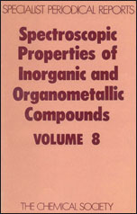Spectroscopic Properties of Inorganic and Organometallic Compounds: Volume 8