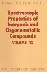 Spectroscopic Properties of Inorganic and Organometallic Compounds: Volume 13