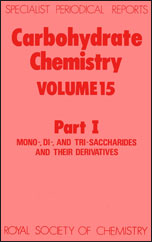 Carbohydrate Chemistry: Volume 15 Part I
