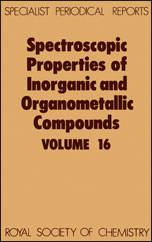 Spectroscopic Properties of Inorganic and Organometallic Compounds: Volume 16
