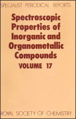 Spectroscopic Properties of Inorganic and Organometallic Compounds: Volume 17