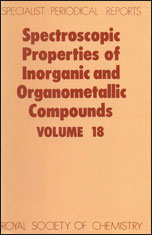 Spectroscopic Properties of Inorganic and Organometallic Compounds: Volume 18