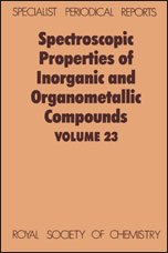 Spectroscopic Properties of Inorganic and Organometallic Compounds: Volume 23