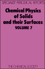 Chemical Physics of Solids and Their Surfaces: Volume 7
