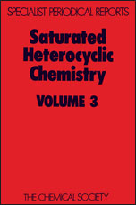 Saturated Heterocyclic Chemistry: Volume 3