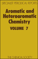 Aromatic and Heteroaromatic Chemistry: Volume 7