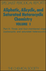 Aliphatic, Alicyclic and Saturated Heterocyclic Chemistry: Part II