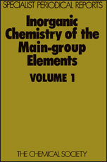 Inorganic Chemistry of the Main-Group Elements: Volume 1