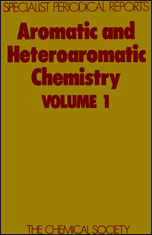 Aromatic and Heteroaromatic Chemistry: Volume 1