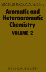 Aromatic and Heteroaromatic Chemistry: Volume 2