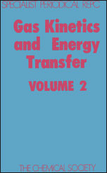 Gas Kinetics and Energy Transfer: Volume 2