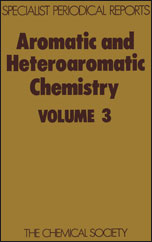 Aromatic and Heteroaromatic Chemistry: Volume 3