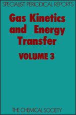 Gas Kinetics and Energy Transfer: Volume 3