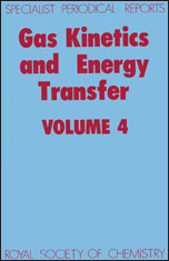 Gas Kinetics and Energy Transfer: Volume 4