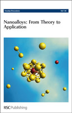 Nanoalloys: From Theory to Applications: Faraday Discussions No 138