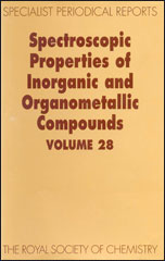 Spectroscopic Properties of Inorganic and Organometallic Compounds: Volume 28