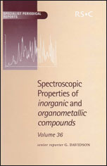 Spectroscopic Properties of Inorganic and Organometallic Compounds: Volume 36