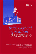 Trace Element Speciation for Environment, Food and Health