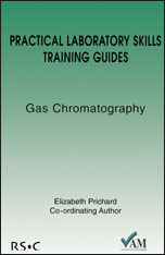 Practical Laboratory Skills Training Guides: Gas Chromatography