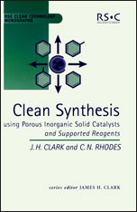 Clean Synthesis Using Porous Inorganic Solid Catalysts and Supported Reagents