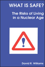 What is Safe?: Risks of Living in a Nuclear Age