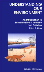 Understanding our Environment: An Introduction to Environmental Chemistry and Pollution: Edition 3