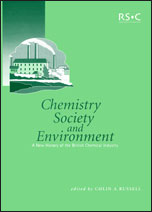 Chemistry, Society and Environment: A New History of the British Chemical Industry