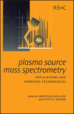 Plasma Source Mass Spectrometry: Applications and Emerging Technologies