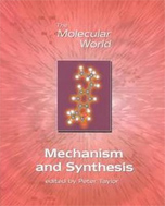Mechanism and Synthesis
