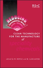 Clean Technology for the Manufacture of Speciality Chemicals