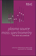 Plasma Source Mass Spectrometry: The New Millennium