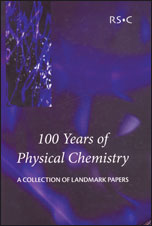 100 Years of Physical Chemistry: A Collection of Landmark Papers