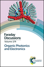 Organic Photonics and Electronics: Faraday Discussion 174