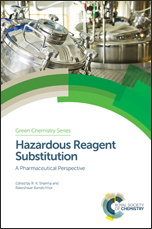 Hazardous Reagent Substitution: A Pharmaceutical Perspective
