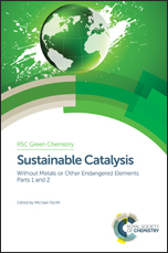 Sustainable Catalysis: Without Metals or Other Endangered Elements, Parts 1 and 2