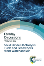 Solid Oxide Electrolysis: Fuels and Feedstocks from Water and Air: Faraday Discussion 182