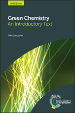 Green Chemistry: An Introductory Text: Edition 3
