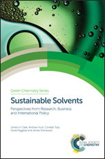 Sustainable Solvents: Perspectives from Research, Business and International Policy