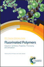 Fluorinated Polymers: Volume 1: Synthesis, Properties, Processing and Simulation