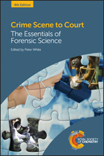 Crime Scene to Court: The Essentials of Forensic Science: Edition 4