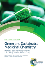 Green and Sustainable Medicinal Chemistry: Methods, Tools and Strategies for the 21st Century Pharmaceutical Industry