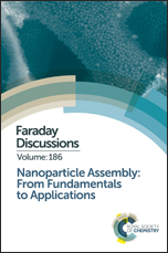 Nanoparticle Assembly: From Fundamentals to Applications: Faraday Discussion 186