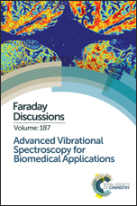 Advanced Vibrational Spectroscopy for Biomedical Applications: Faraday Discussion 187