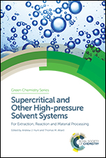 Supercritical and Other High-pressure Solvent Systems: For Extraction, Reaction and Material Processing